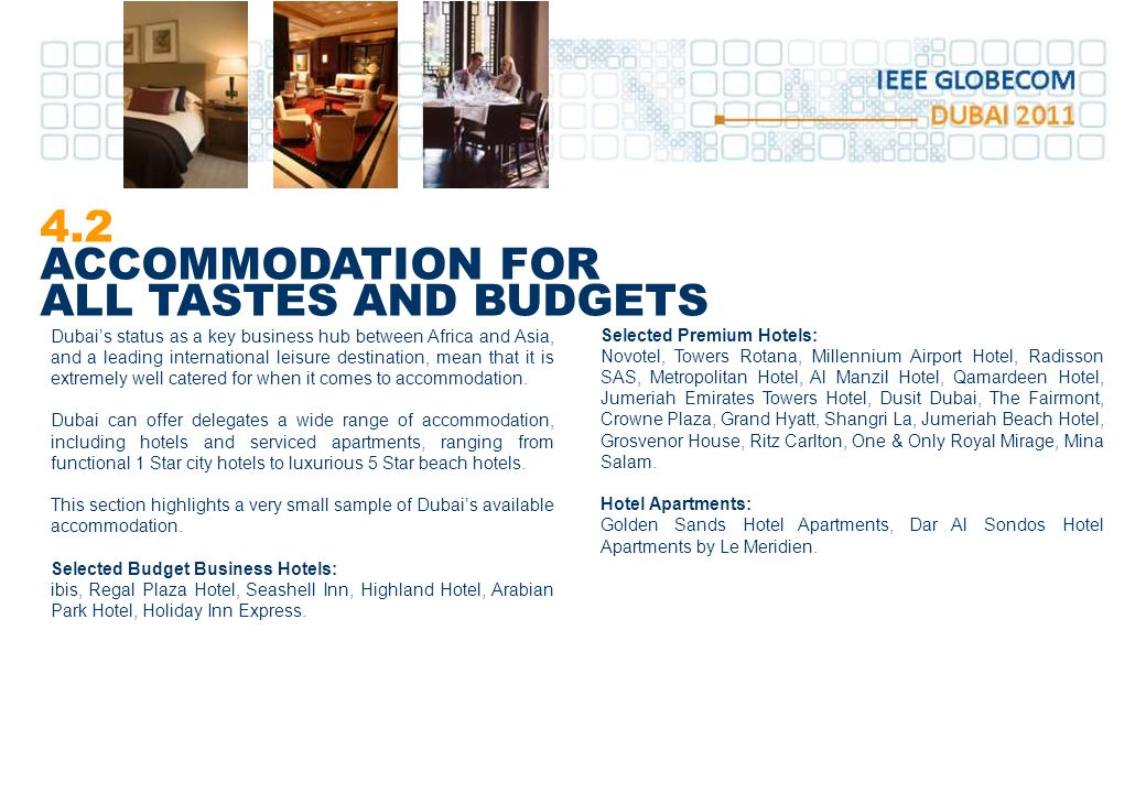 4.2 ACCOMMODATION FOR ALL TASTES AND BUDGETS Selected Premium Hotels: Novotel, Towers Rotana, Millennium Airport Hotel, Radisson SAS, Metropolitan Hot