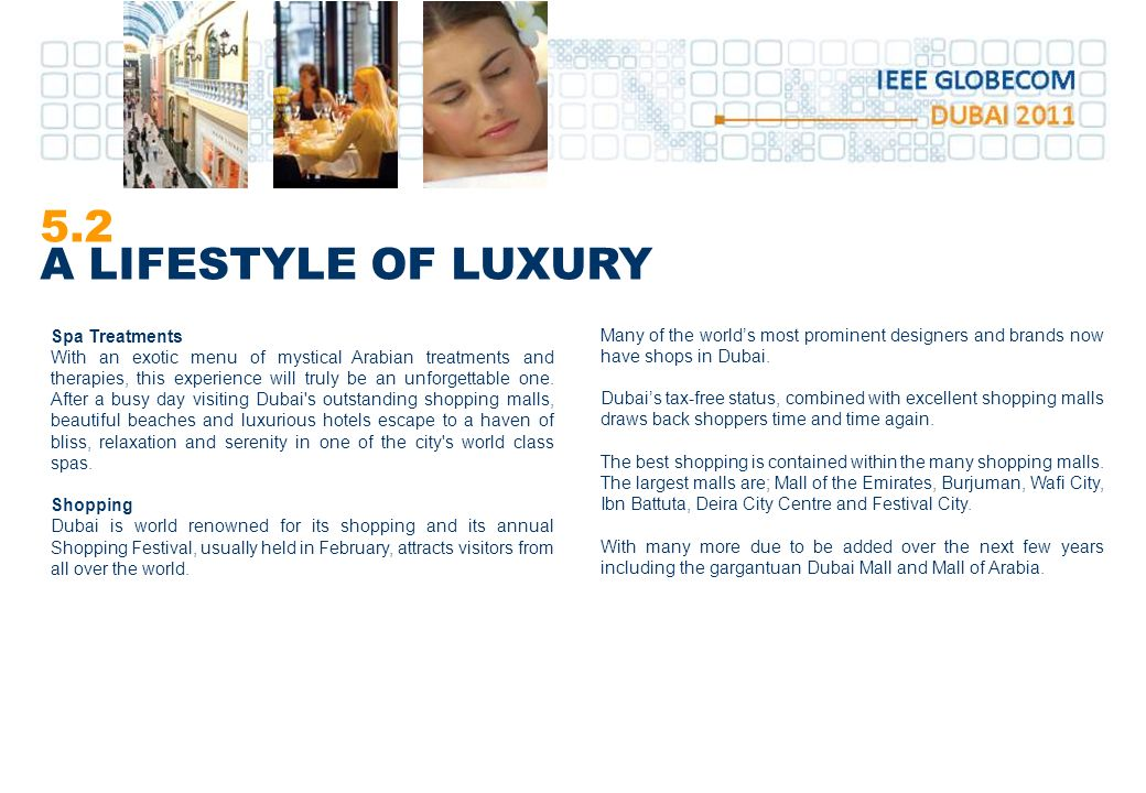 5.2 A LIFESTYLE OF LUXURY Many of the worlds most prominent designers and brands now have shops in Dubai.
