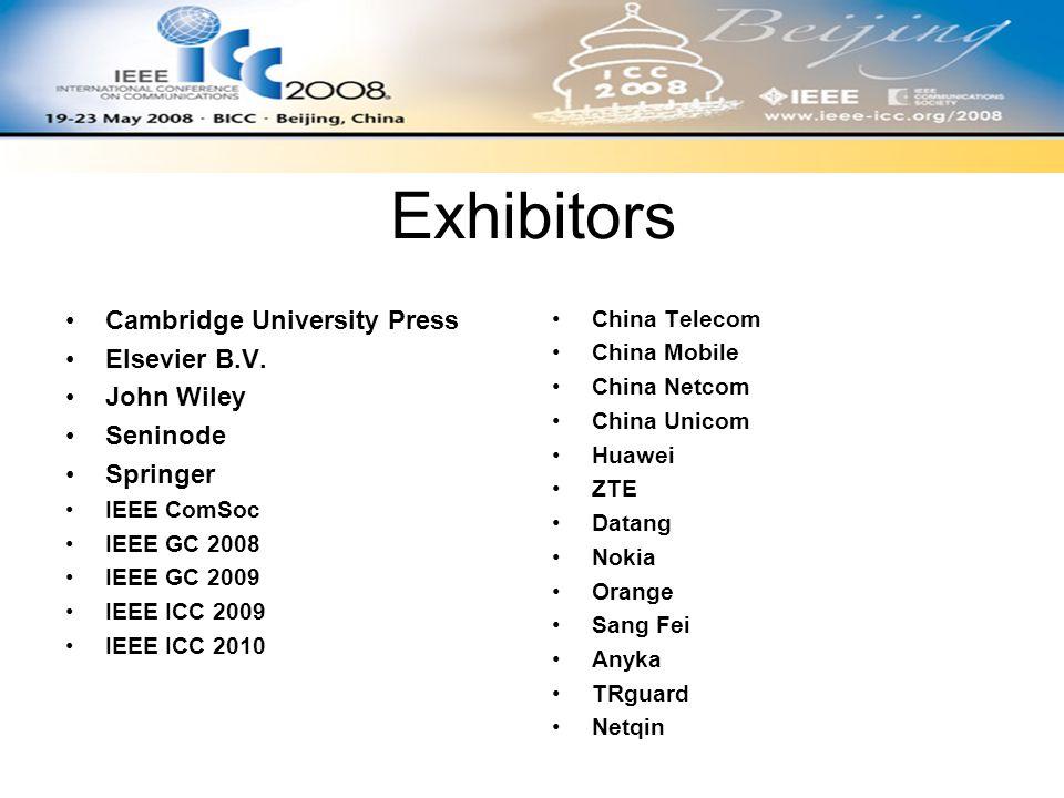 Exhibitors Cambridge University Press Elsevier B.V. John Wiley Seninode Springer IEEE ComSoc IEEE GC 2008 IEEE GC 2009 IEEE ICC 2009 IEEE ICC 2010 Chi