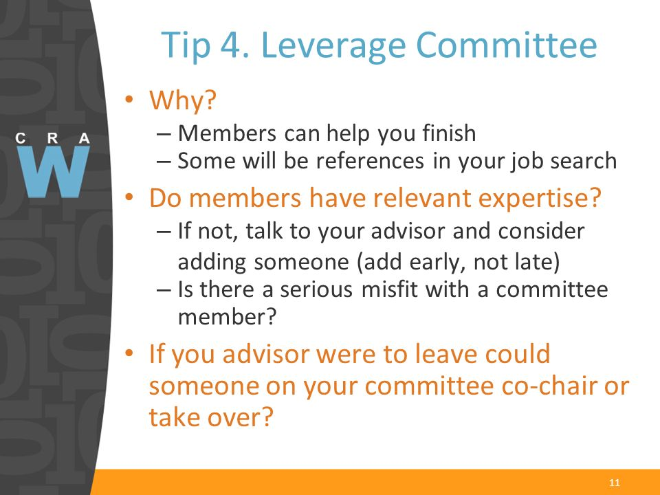 11 Why? – Members can help you finish – Some will be references in your job search Do members have relevant expertise? – If not, talk to your advisor