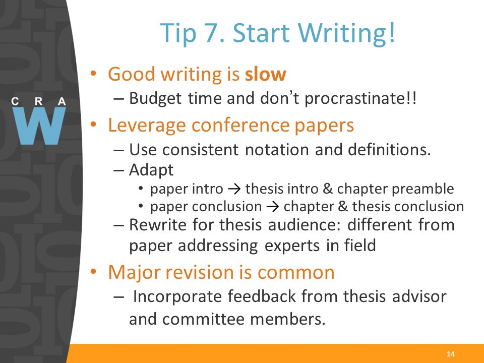 14 Good writing is slow – Budget time and don t procrastinate!! Leverage conference papers – Use consistent notation and definitions. – Adapt paper in