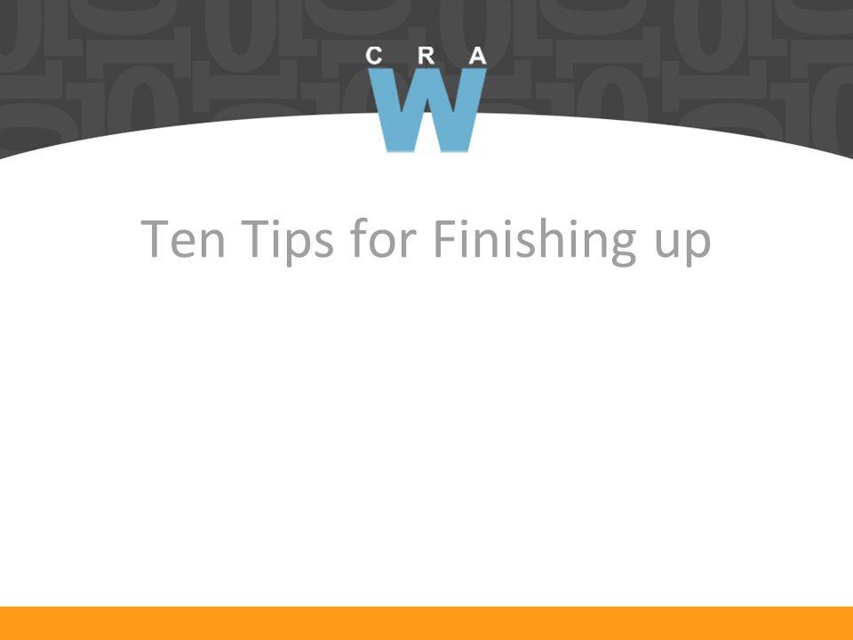 Ten Tips for Finishing up