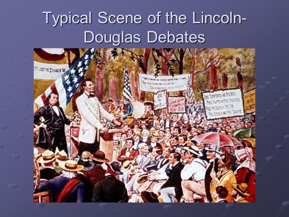 Typical Scene of the Lincoln- Douglas Debates