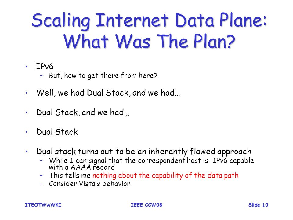 ITEOTWAWKIIEEE CCW08Slide 10 Scaling Internet Data Plane: What Was The Plan.