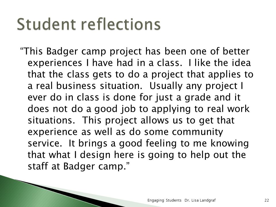 This Badger camp project has been one of better experiences I have had in a class. I like the idea that the class gets to do a project that applies to