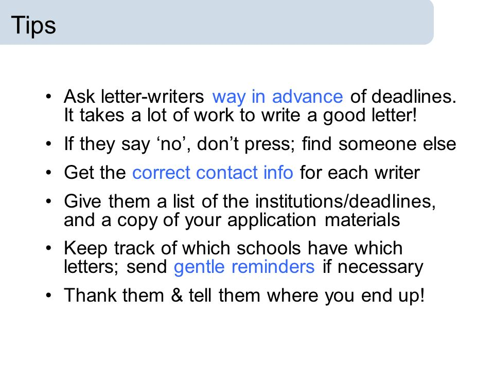 Tips Ask letter-writers way in advance of deadlines.