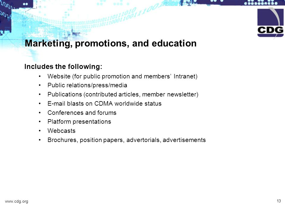 www.cdg.org 13 Marketing, promotions, and education Includes the following: Website (for public promotion and members Intranet) Public relations/press