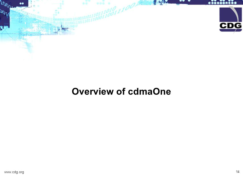 www.cdg.org 14 Overview of cdmaOne