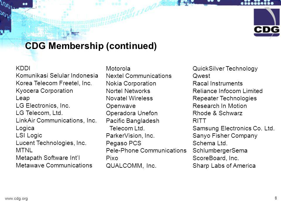 www.cdg.org 8 CDG Membership (continued) KDDI Komunikasi Selular Indonesia Korea Telecom Freetel, Inc.