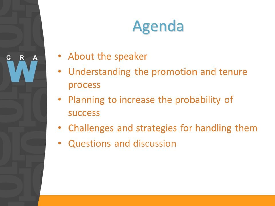 Agenda About the speaker Understanding the promotion and tenure process Planning to increase the probability of success Challenges and strategies for handling them Questions and discussion