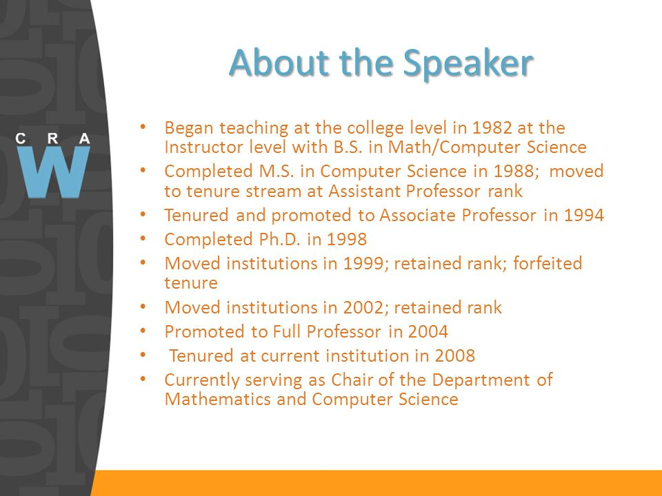 About the Speaker Began teaching at the college level in 1982 at the Instructor level with B.S.