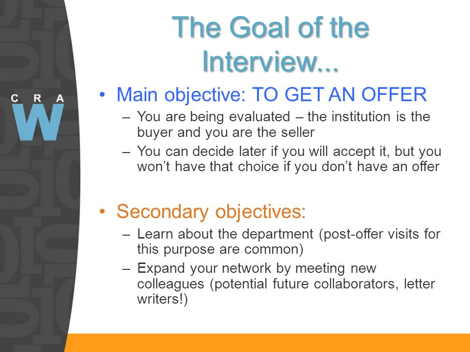 The Goal of the Interview...