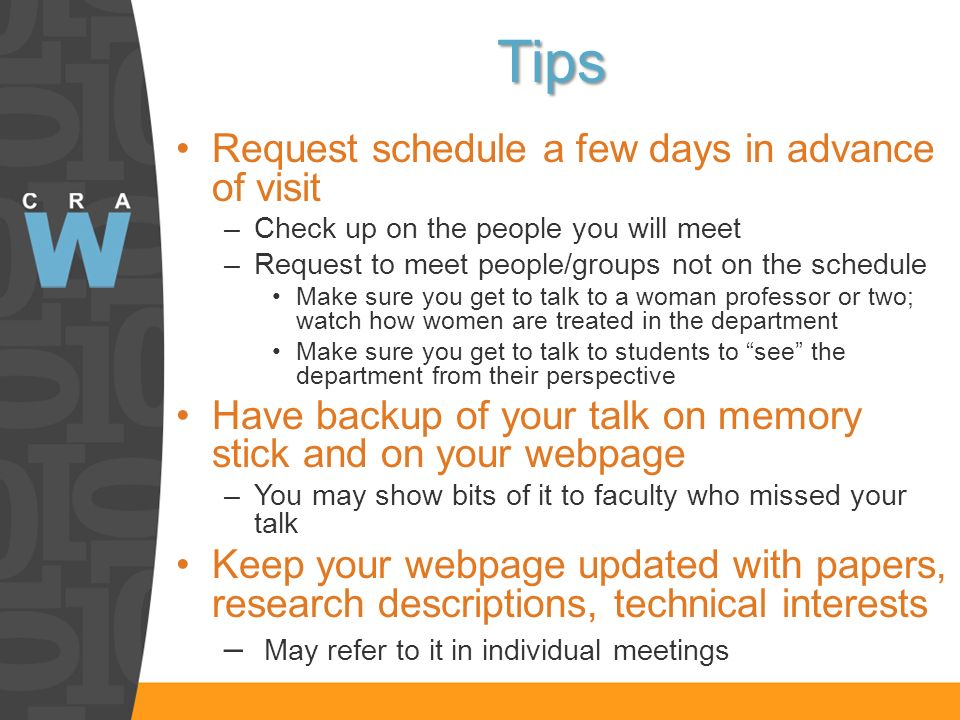 Tips Request schedule a few days in advance of visit –Check up on the people you will meet –Request to meet people/groups not on the schedule Make sur