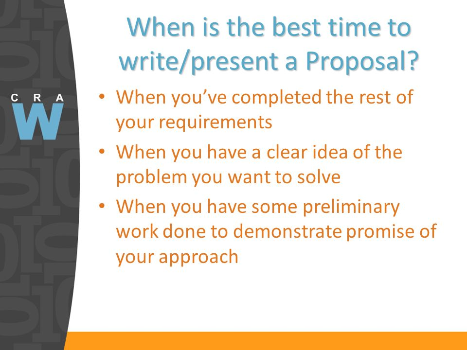 When is the best time to write/present a Proposal.