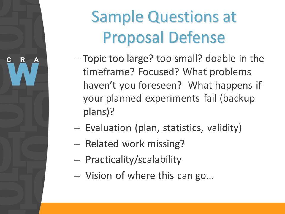Sample Questions at Proposal Defense – Topic too large.