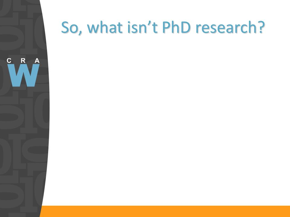 So, what isnt PhD research?