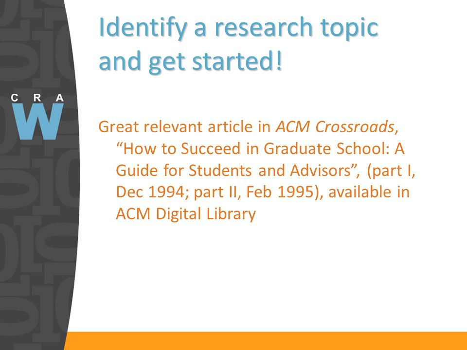 Identify a research topic and get started.