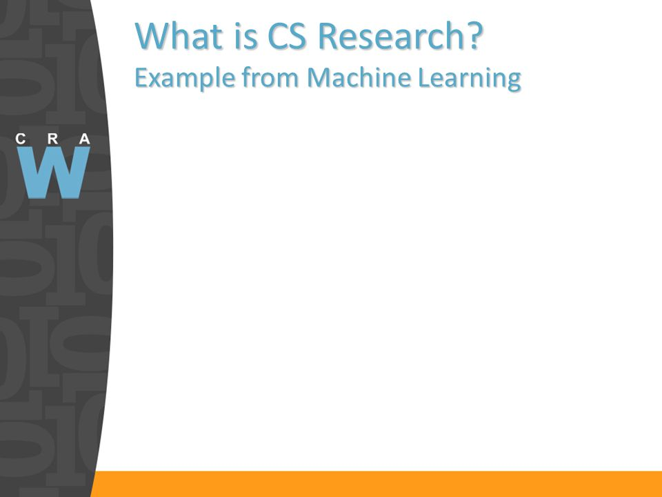 What is CS Research? Example from Machine Learning
