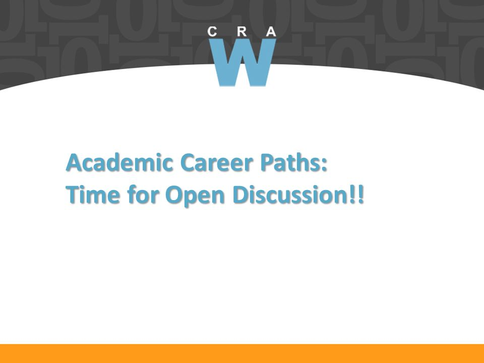 Academic Career Paths: Time for Open Discussion!!