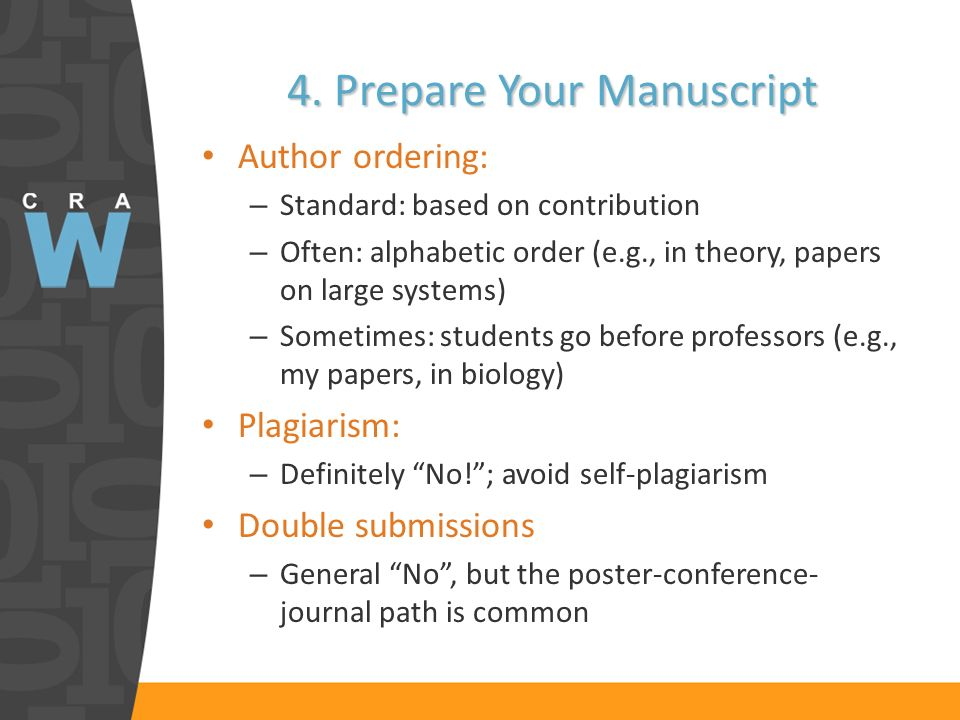 4. Prepare Your Manuscript Author ordering: – Standard: based on contribution – Often: alphabetic order (e.g., in theory, papers on large systems) – S