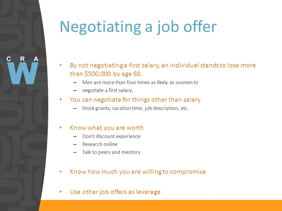 Negotiating a job offer By not negotiating a first salary, an individual stands to lose more than $500,000 by age 60. – Men are more than four times a
