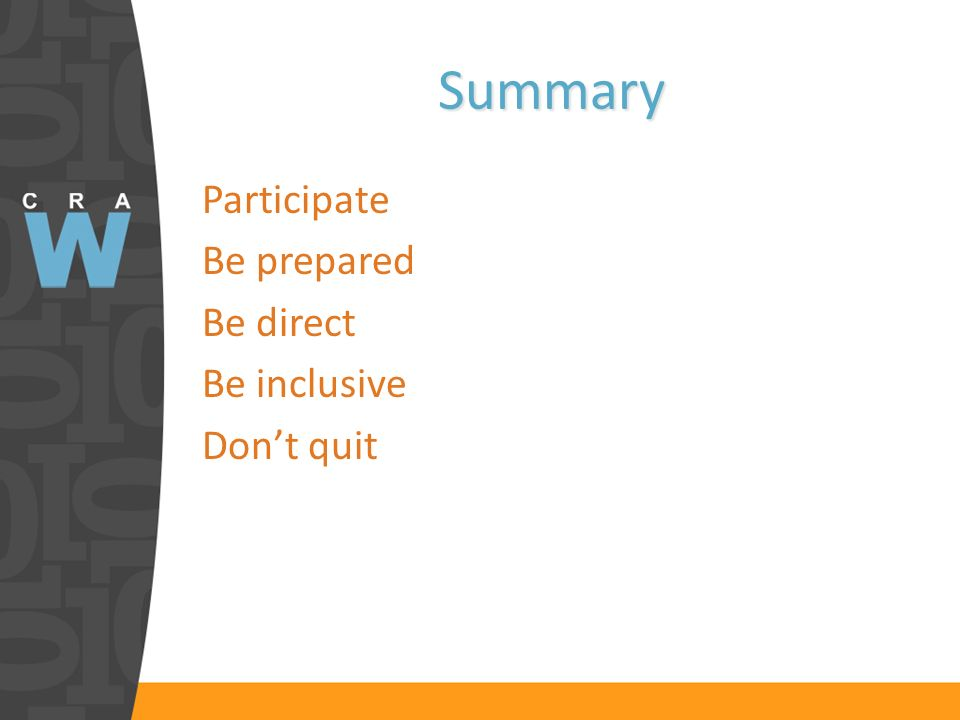 Summary Participate Be prepared Be direct Be inclusive Dont quit