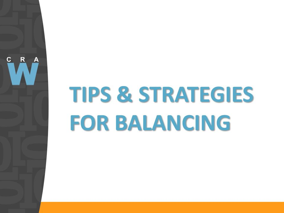 TIPS & STRATEGIES FOR BALANCING