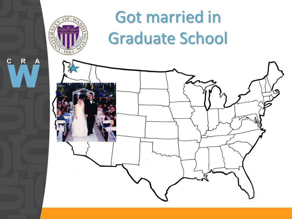 Got married in Graduate School