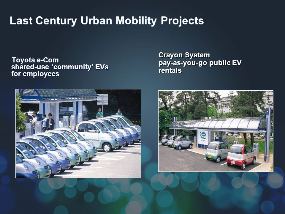 Last Century Urban Mobility Projects Toyota e-Com shared-use community EVs for employees Crayon System pay-as-you-go public EV rentals