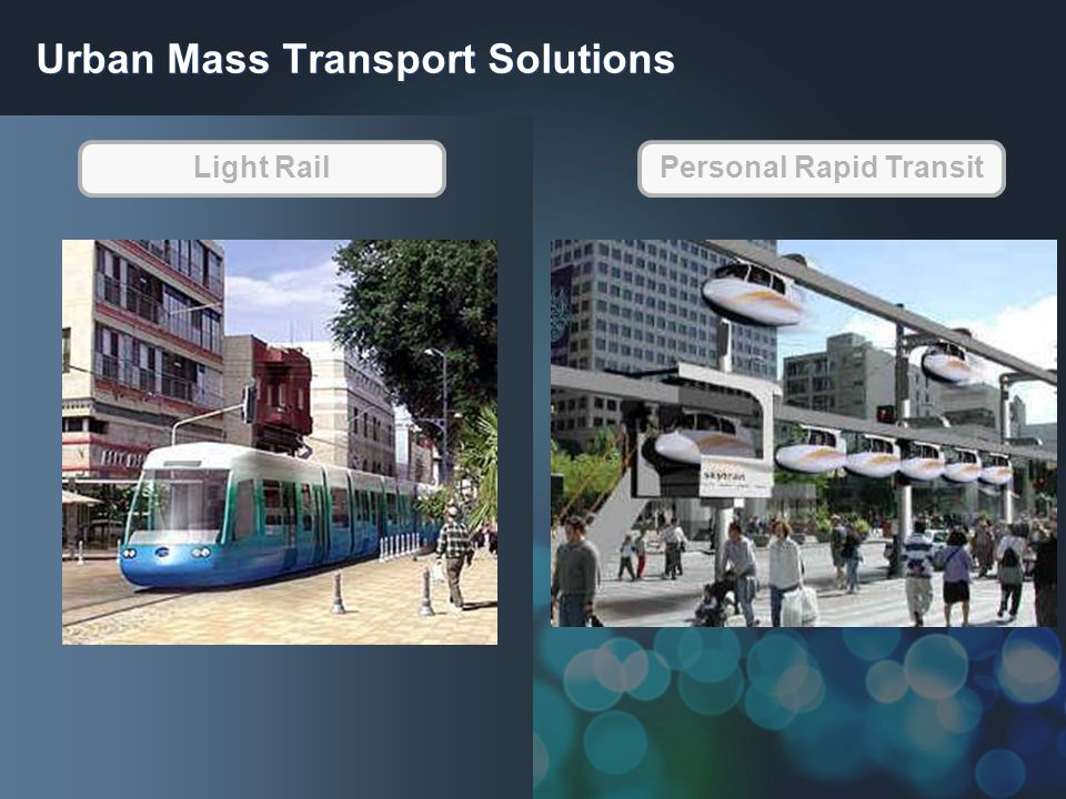 Urban Mass Transport Solutions Personal Rapid TransitLight Rail