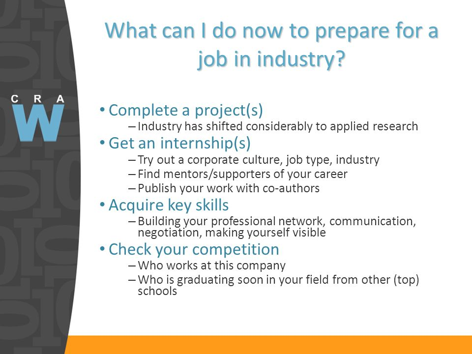 What can I do now to prepare for a job in industry.