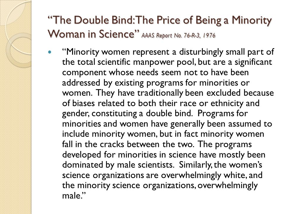 The Double Bind: The Price of Being a Minority Woman in Science AAAS Report No.