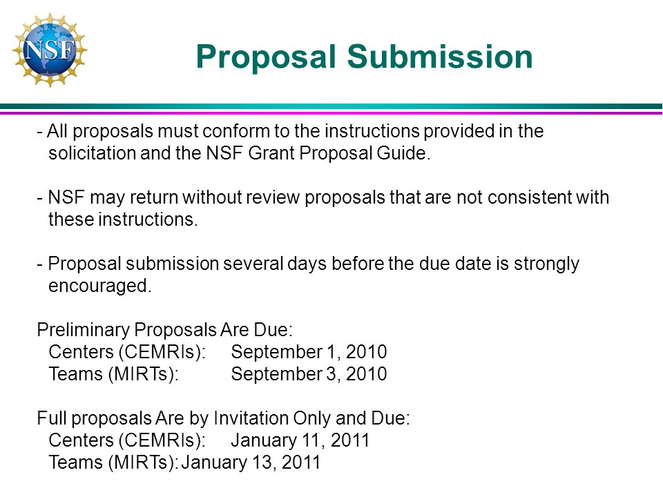 Proposal Submission - All proposals must conform to the instructions provided in the solicitation and the NSF Grant Proposal Guide.