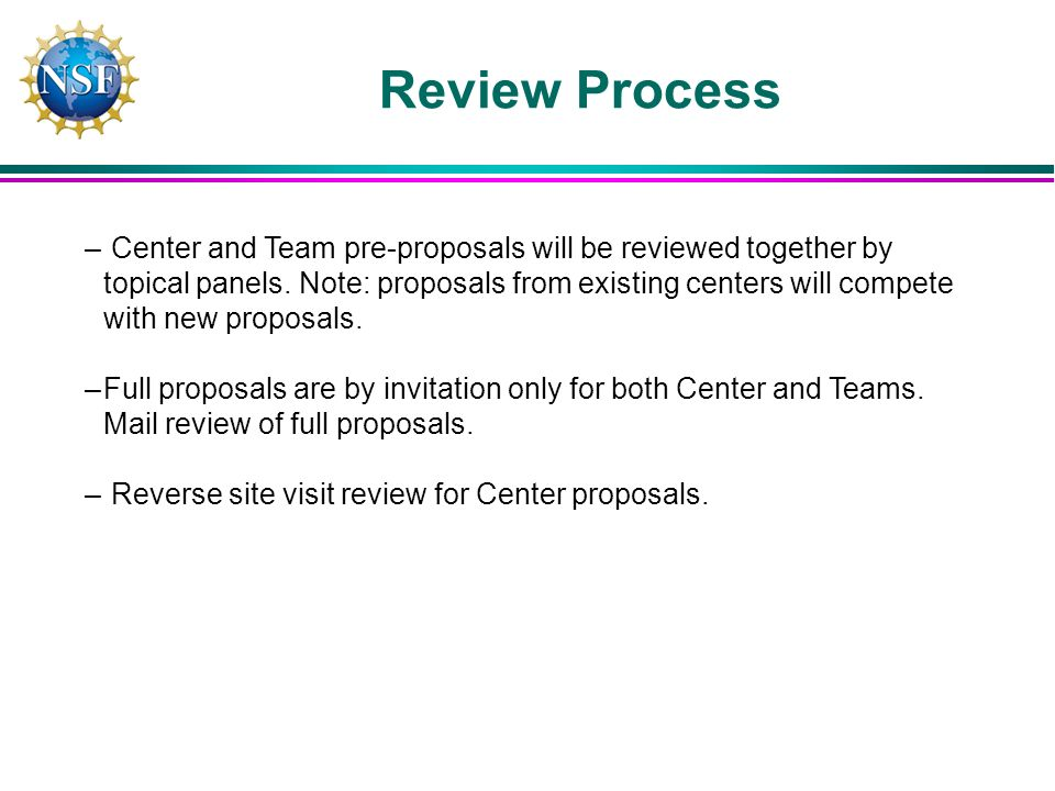 Review Process – Center and Team pre-proposals will be reviewed together by topical panels.