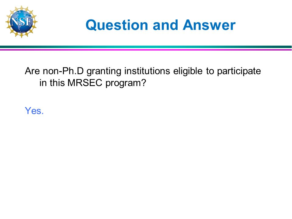 Are non-Ph.D granting institutions eligible to participate in this MRSEC program.