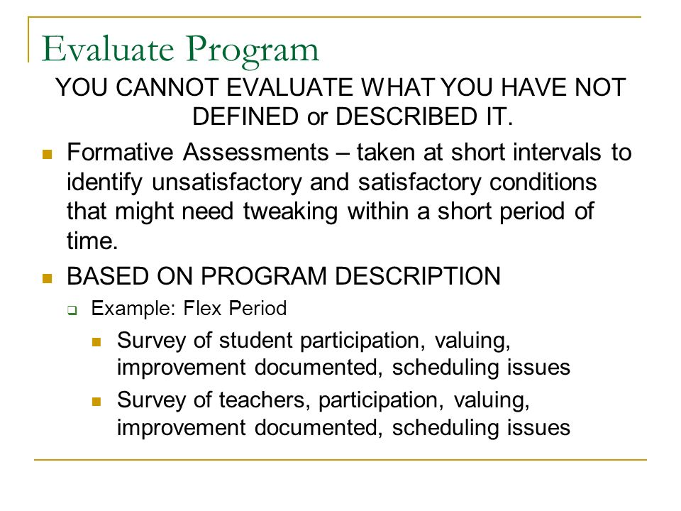 Evaluate Program YOU CANNOT EVALUATE WHAT YOU HAVE NOT DEFINED or DESCRIBED IT.