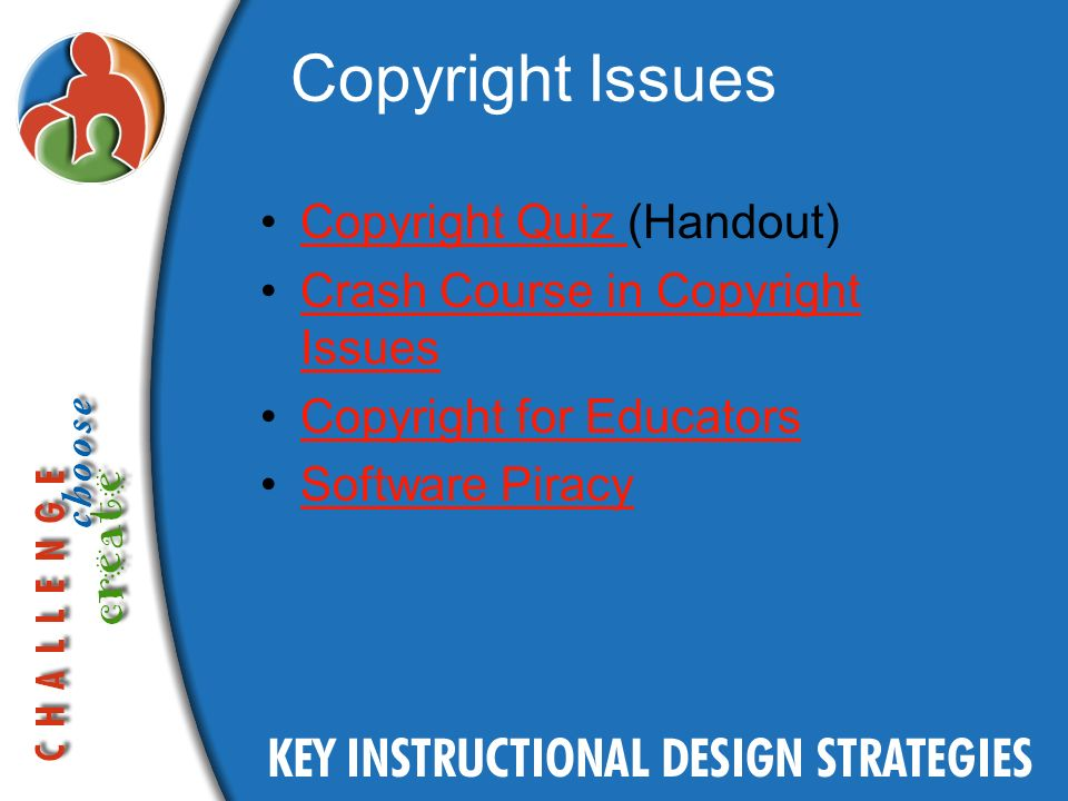 Copyright Issues Copyright Quiz (Handout)Copyright Quiz Crash Course in Copyright IssuesCrash Course in Copyright Issues Copyright for Educators Software Piracy