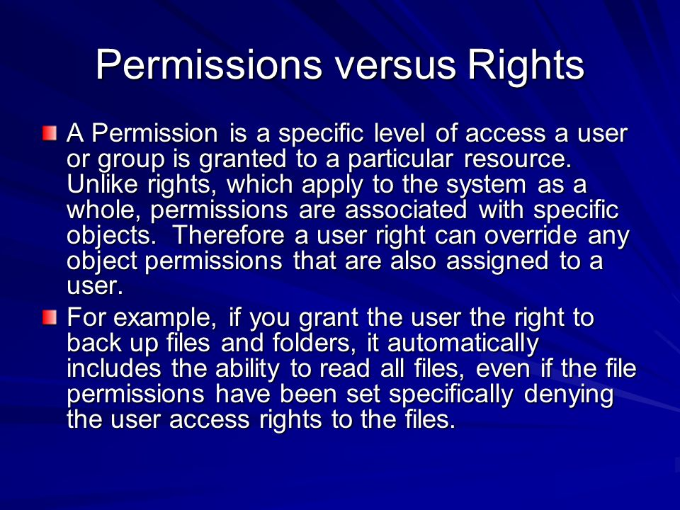 Permissions versus Rights A Permission is a specific level of access a user or group is granted to a particular resource. Unlike rights, which apply t