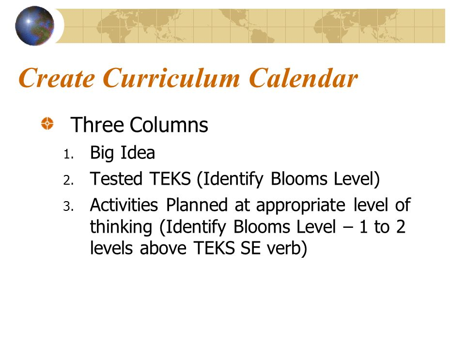 Create Curriculum Calendar Three Columns 1. Big Idea 2.