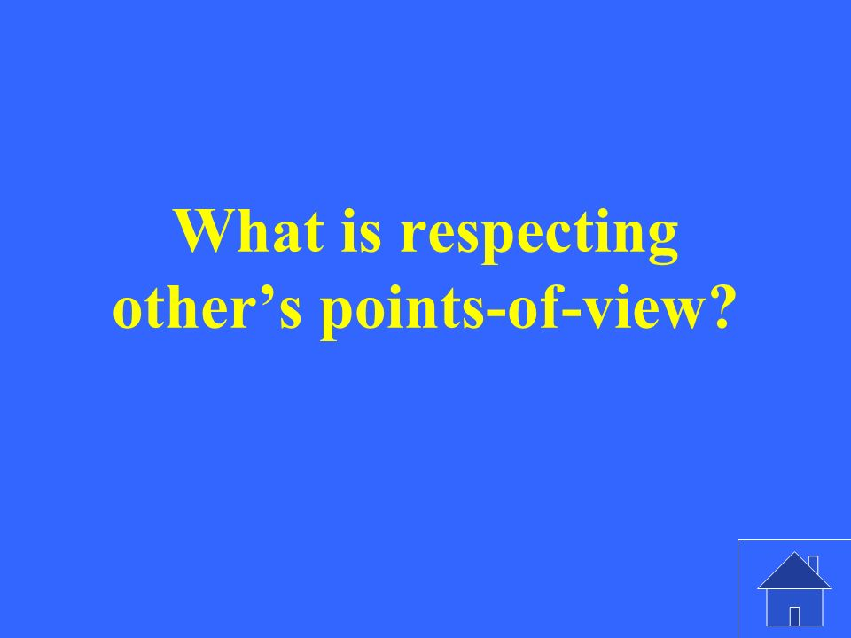 What is respecting others points-of-view