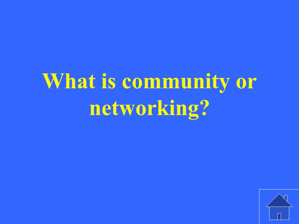 What is community or networking