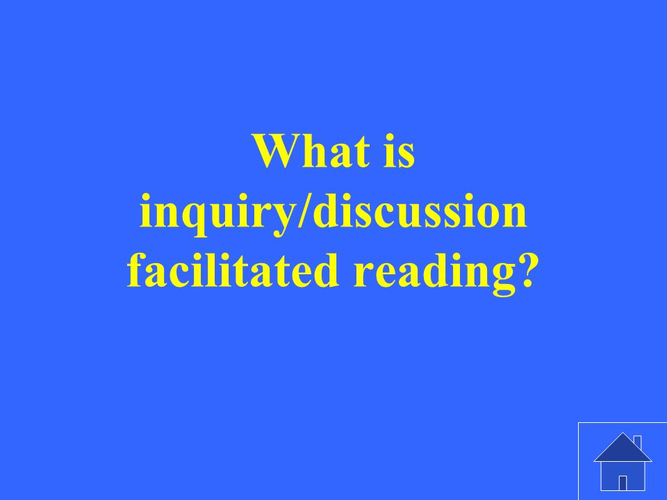 What is inquiry/discussion facilitated reading?