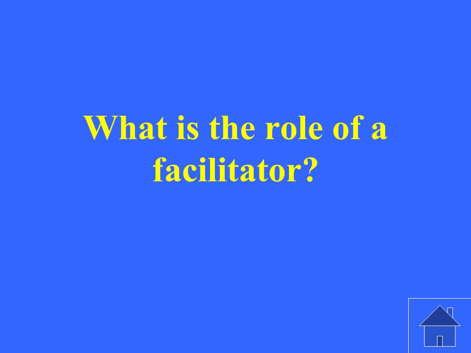 What is the role of a facilitator