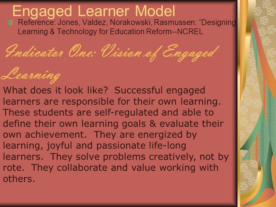 Engaged Learner Model Indicator Two: Tasks for Engaged Learning What do they look like.