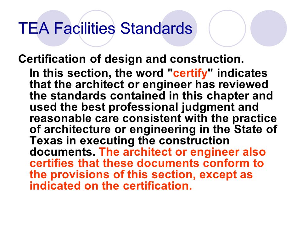 TEA Facilities Standards Certification of design and construction. In this section, the word