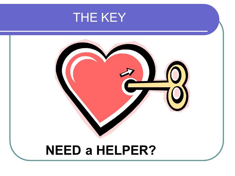 THE KEY NEED a HELPER?