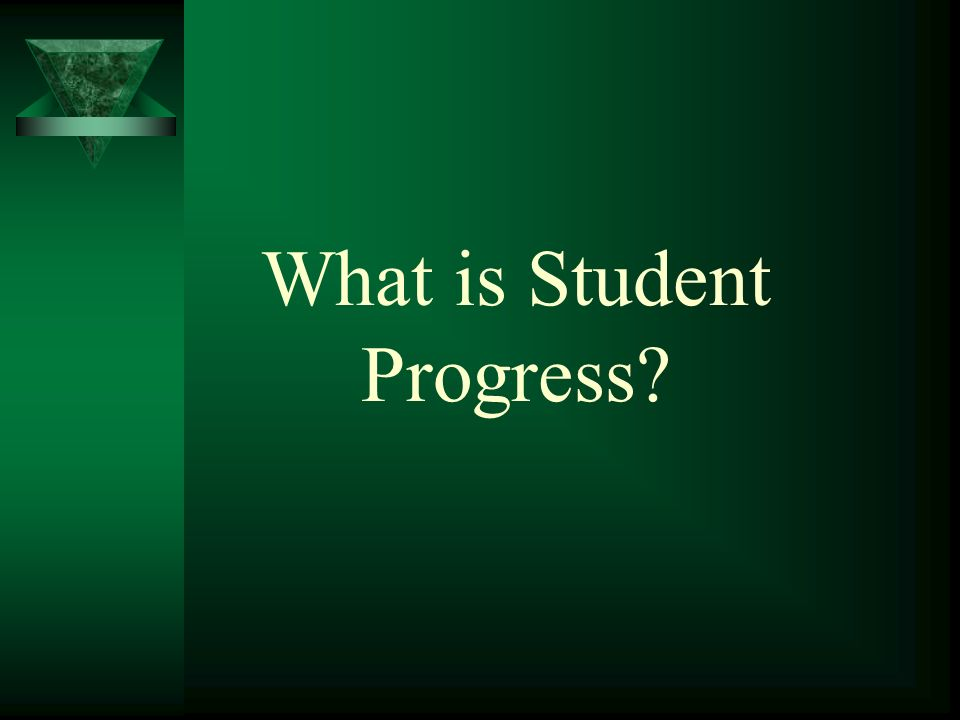 What is Student Progress