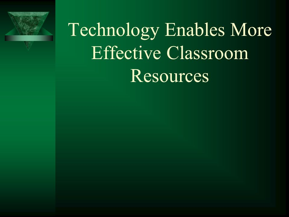 Technology Enables More Effective Classroom Resources
