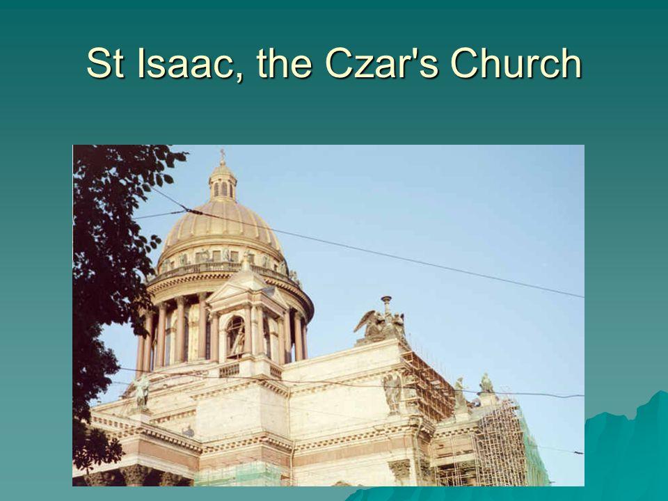 St Isaac, the Czar s Church