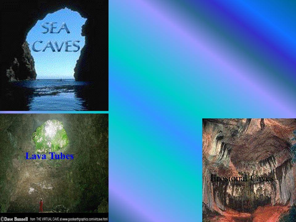 Lava Tubes Erosional Caves